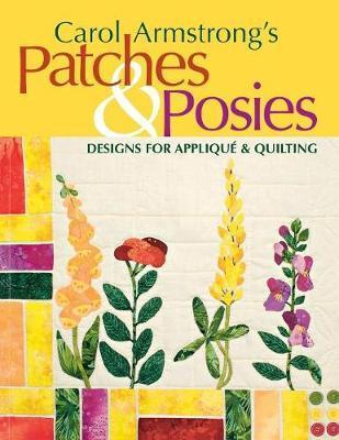 Carol Armstrong's Patches and Posies  Designs for Applique and Quilting