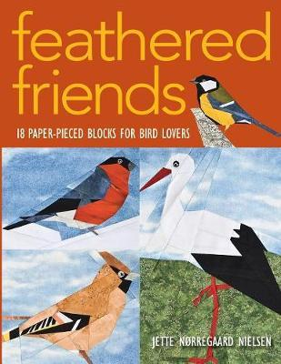Feathered Friends  18 Paper-pieced Blocks for Bird Lovers
