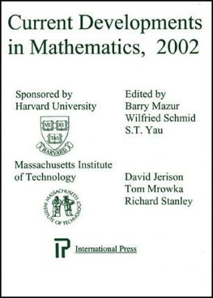 Current Developments in Mathematics 2002  In Honor of Wilfried Schmid and George Lusztig