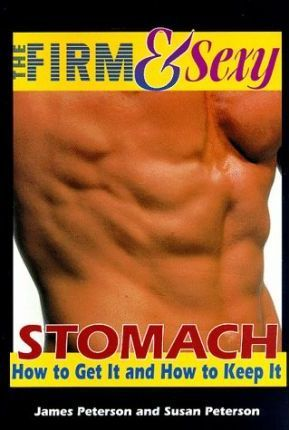The Firm and Sexy Stomach  How to Get it and How to Keep it