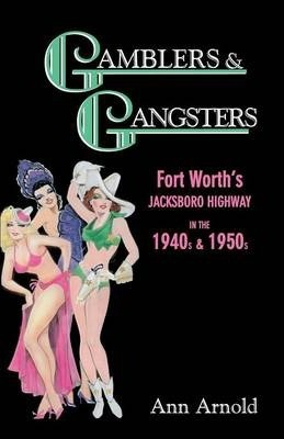 Gamblers & Gangsters: Fort Worth's Jacksboro Highway in the 1940s & 1950s