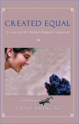 Created Equal  A Case for the Animal-Human Connection