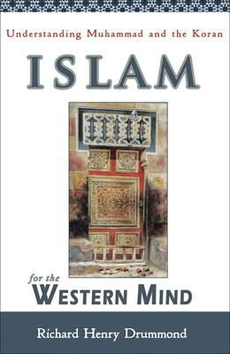 Islam for the Western Mind  Understanding Muhammad and the Koran