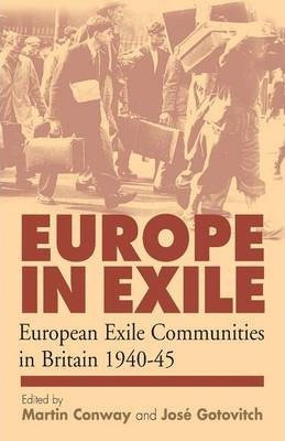 Europe in Exile : European Exile Communities in Britain 1940-45