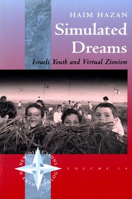 Simulated Dreams  Israeli Youth and Virtual Zionism