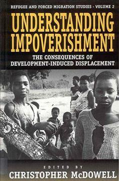 Understanding Impoverishment  The Consequences of Development-Induced Displacement