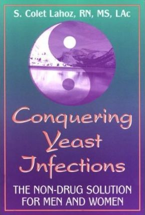 Conquering Yeast Infections  The Non-Drug Solution