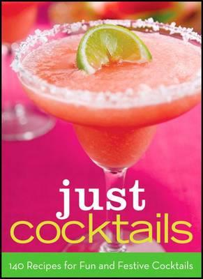 Just Cocktails 140 Recipes Fo