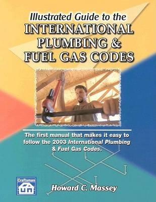 Illustrated Guide to the International Plumbing & Gas Codes