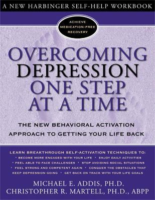 Overcoming Depression One Step at a Time : Michael E  Addis