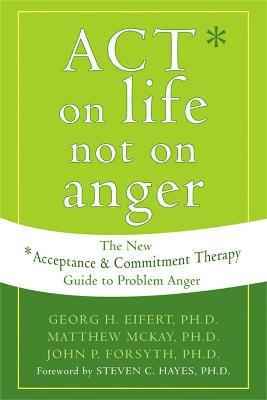 Act on Life Not on Anger