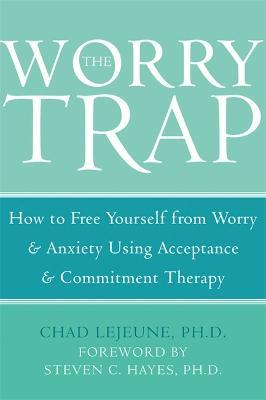 The Worry Trap - Chad Lejeune