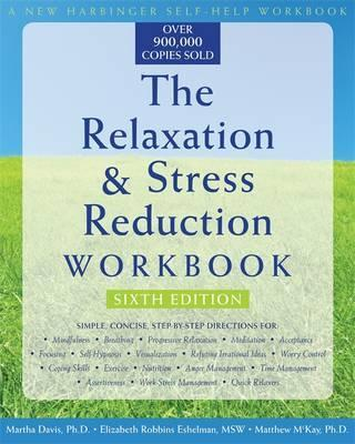 The Relaxation & Stress Reduction Workbook (New Harbinger Self-Help Workbook)