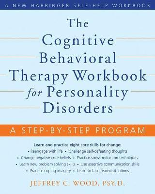 The Cognitive Behavioral Therapy Workbook for Personality