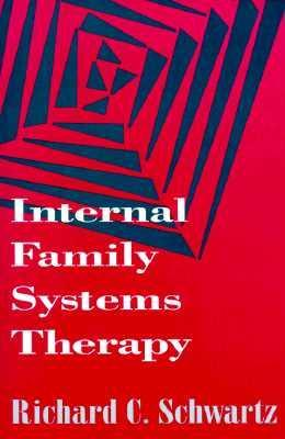 Internal Family Systems Therapy - Richard C. Schwartz