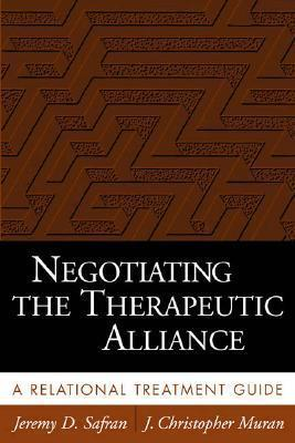 Negotiating the Therapeutic Alliance : A Relational Treatment Guide