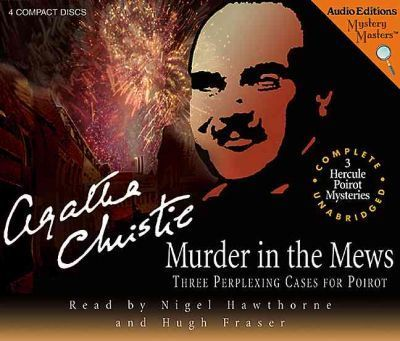 Murder in the Mews  Three Perplexing Cases for Poirot