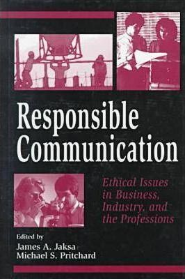 Responsible Communication-Ethical Issues In Business