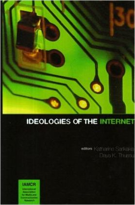 Ideologies of the Internet