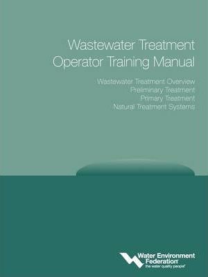 Wastewater Treatment Operator Training Manual : Water