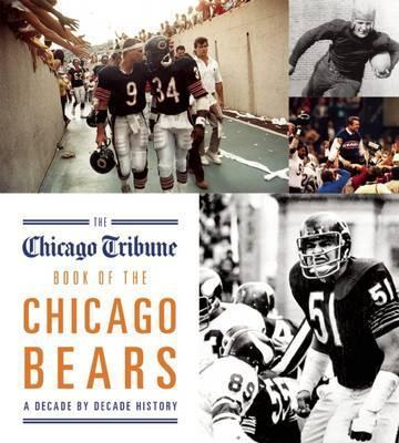 5526b1dc The Chicago Tribune Book of the Chicago Bears : Chicago Tribune ...