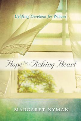 Hope for an Aching Heart: Uplifting Devotions for Widows