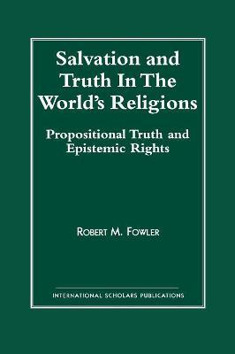 Salvation and Truth in the World's Religions