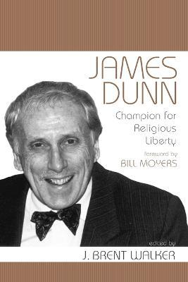 James Dunn  Champion for Religious Liberty