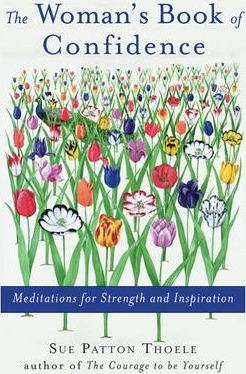 The Woman's Book of Confidence : Meditations for Strength and Inspiration