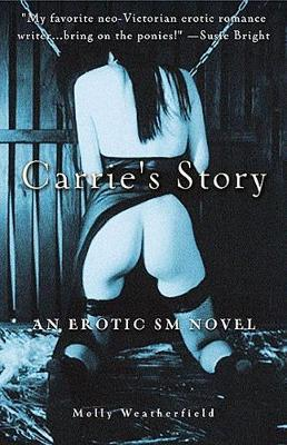 Carrie'S Story : An Erotic S/M Novel