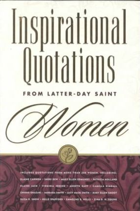 Inspirational Quotations from Latter-Day Saint Women