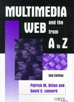 Multimedia and the Web from A to Z, 2nd Edition