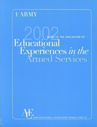 Guide to the Evaluation of Educational Experiences in the Armed Services 2002: Army v. 1
