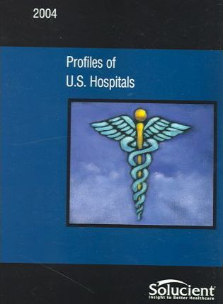 Profiles of U.S. Hospitals 2004