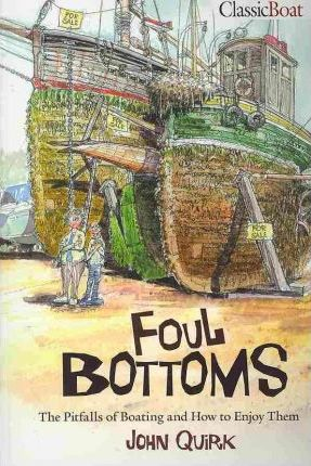 Foul Bottoms : The Pitfalls of Boating and how to Enjoy Them