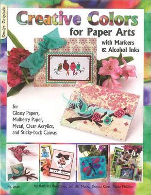 Creative Colors for Paper Arts with Markers & Alcohol Inks