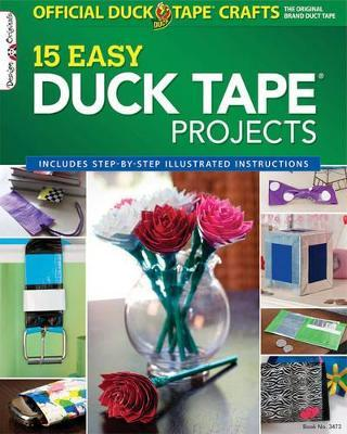 Official Duck Tape Craft Book