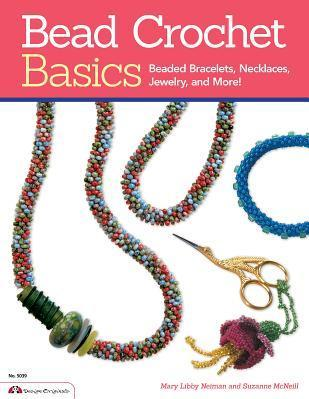 Bead Crochet Basics : Beaded Bracelets, Necklaces, Jewelry and More!