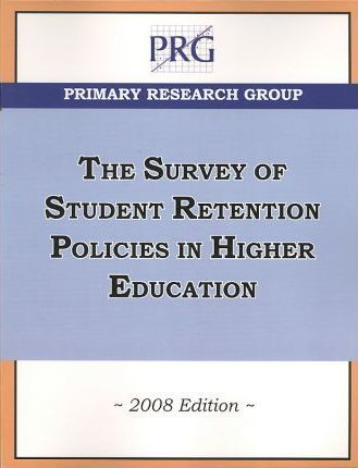 Survey of Student Retention Policies in Higher Education