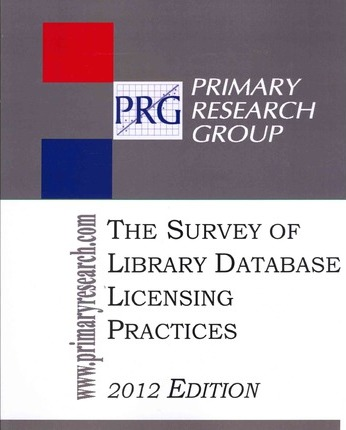 The Survey of Library Database Licensing Practices, 2012 Edition