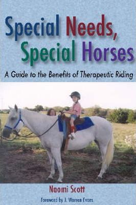 Special Needs, Special Horses : A Guide to the Benefits of Therapeutic Riding