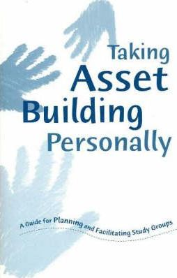 Taking Asset Building Personally: A Guide for Planning and Facilitating Study Groups
