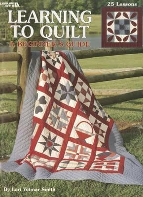 Learning to Quilt  A Beginner's Guide