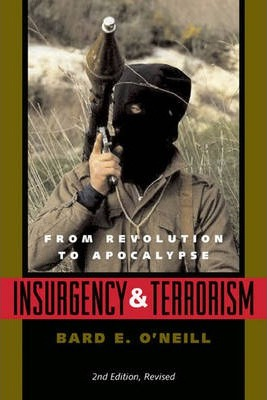 Insurgency and Terrorism : From Revolution to Apocalypse, Second Edition, Revised