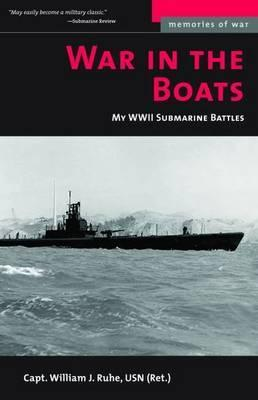 War in the Boats : My WWII Submarine Battles