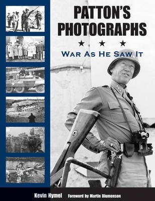 Patton'S Photographs : War as He Saw it