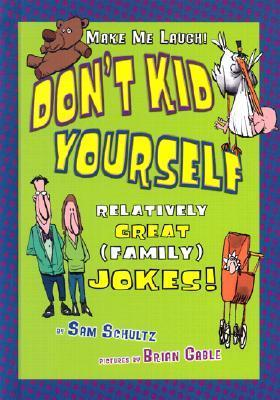 Don't Kid Yourself  Relatively Great (Family) Jokes