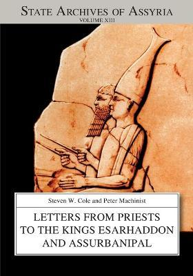Letters from Priests to the Kings Esarhaddon and Assurbanipal