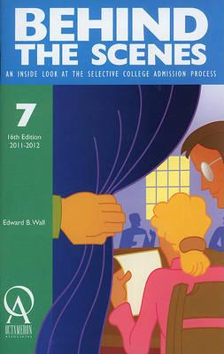 Behind the Scenes: An Inside Book at the Selective College Admission Process