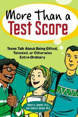 More Than a Test Score  Teens Talk About Being Gifted, Talented, or Otherwise Extraordinary